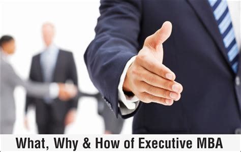 Executive Mba What Is It by Executive Mba What Why And How