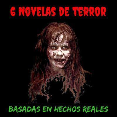 libro basada en hechos reales novelas de terror basadas en hechos reales 6 historias reales de terror