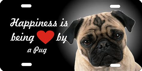 pug plates personalized novelty license plate happiness is being loved by a pug custom