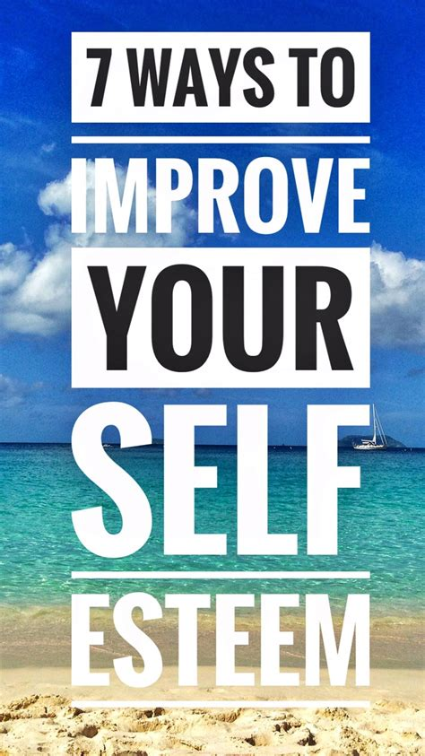 7 Ways To Improve Your Confidence by 7 Ways To Improve Your Self Esteem Healthy Mind Healthy
