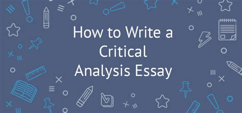 critical analysis how to write a critical analysis essay eliteessaywriters