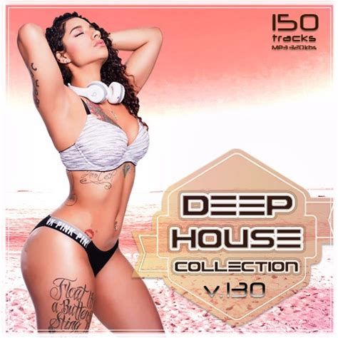 latest deep house music free download va deep house collection vol 130 2017 mp3 320kbps download