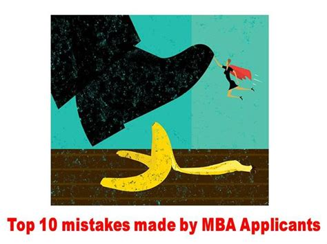 Best Mba For Applicants by Top 10 Mistakes Made By Mba Applicants Authorstream