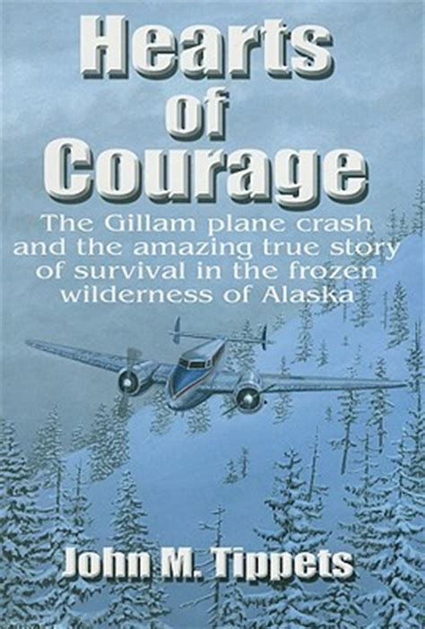 cancer a true story of courage and survival books hearts of courage the gillam plane crash and the amazing