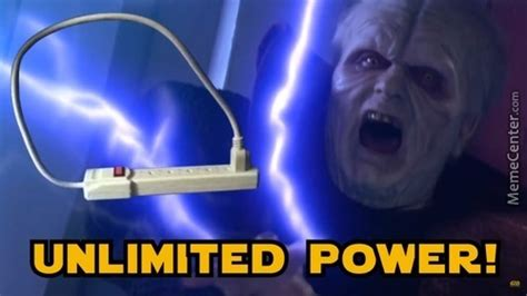Unlimited Power Meme - swc star wars meme thread page 216 jedi council forums
