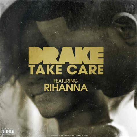 drake rihanna take care lyrics lyrics take care lyrics
