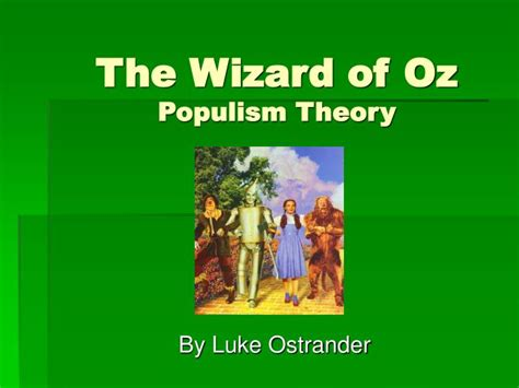 Ppt The Wizard Of Oz Populism Theory Powerpoint Presentation Id 6824707 Wizard Of Oz Powerpoint Template
