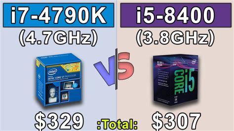 is i5 better than i7 i5 8400 3 9ghz vs i7 4790k 4 7ghz oc which is a