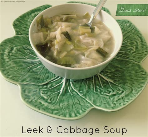 Cabbage Soup Detox Cleanse by Leek Cabbage Soup Detox The Newlywed Pilgrimage