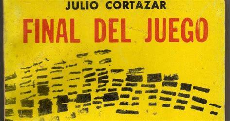 final del juego spanish letras unila resumen cr 237 tico del cuento final del juego de julio cort 225 zar
