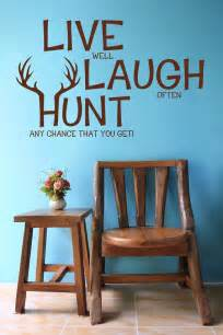 live laugh hunt elk deer antlers bow arrow rifle