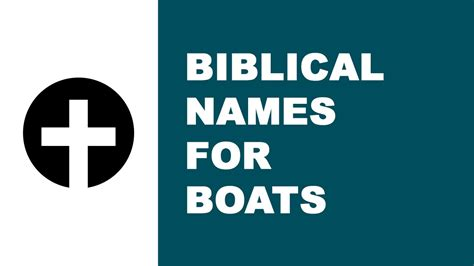 best name for biblical names for boats the best names for your boat