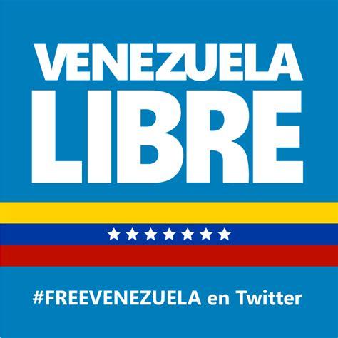imagenes de venezuela libre freevenezuela hauteprint para una venezuela libre