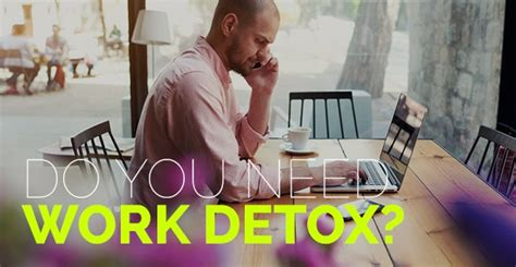 Sick While Detoxing From by Sick Of Work Maybe You Need To Detox Freshgigs Ca