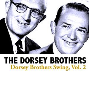 swing brother swing lyrics the dorsey brothers dorsey brothers swing vol 2