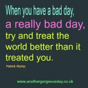 Bad Day Expressions Bad Day Motivational Quotes Quotesgram