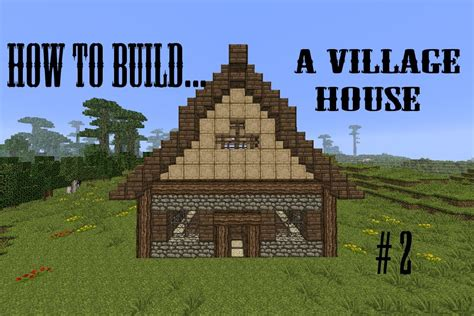 make a home minecraft how to build a village house 1 building