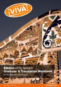 viva edexcel gcse spanish viva edexcel gcse spanish grammar and translation workbook