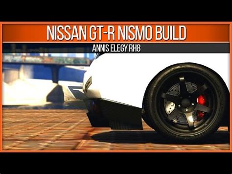 gta 5 nissan gt r nismo build: elegy youtube