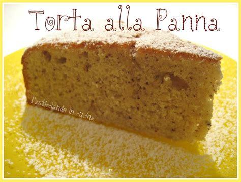 pasticciando in cucina pasticciando in cucina torta alla panna