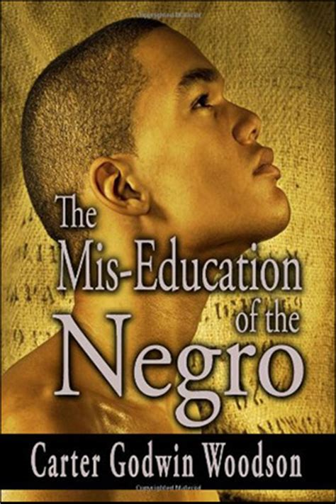 the mis education of the negro by carter 10 books still transforming the consciousness of black people page 2 of 5 atlanta blackstar