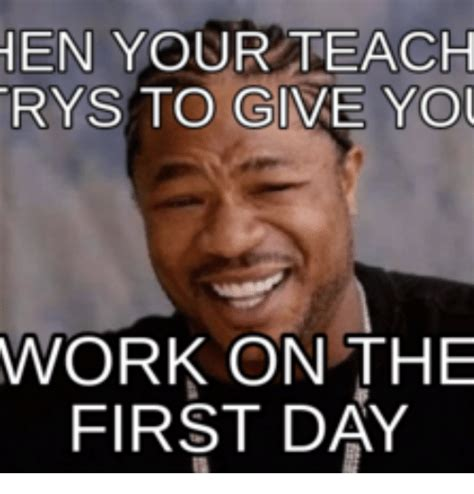 Work Work Work Meme - 25 best memes about first day of work meme first day of