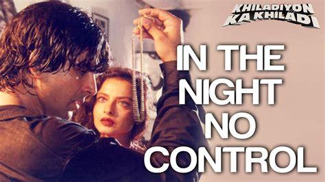 In The Night No Control - Khiladiyon Ka Khiladi | Akshay ...