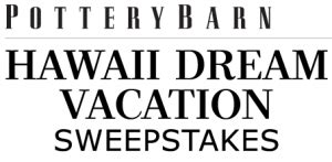 Hawaii Vacation Sweepstakes - pottery barn hawaii dream vacation sweepstakes win a trip to honolulu
