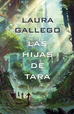 libro las hijas de espana el potterlibros libro las hijas de tara laura gallego minotauro 27 febrero 2018 novela