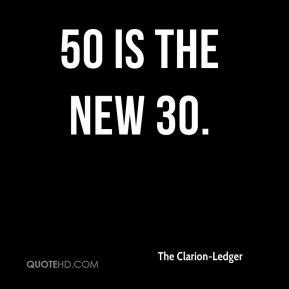 50 Is The New 30 by The Clarion Ledger Quotes Quotehd