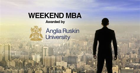 Anglia Ruskin Mba Sri Lanka by Ftmsglobal Academy Official Weekend Mba Offered