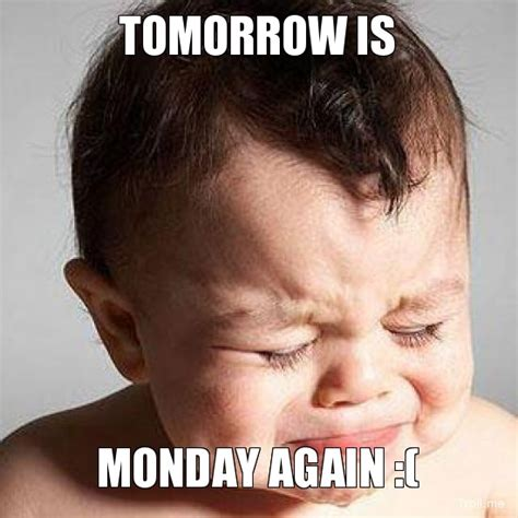 Its Monday Tomorrow Meme - monday again quotes quotesgram