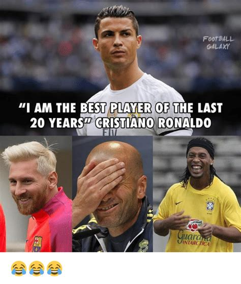 Cristiano Ronaldo Meme - football galaxy i am the best player of the last 20 yearsd