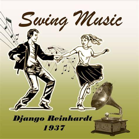 django reinhardt swing swing django reinhardt 1937 django reinhardt