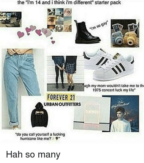 the im 14 and i think i m different starter pack tugh my wouldn t take me to the 1975