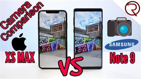 iphone xs max vs samsung note 9 comparison