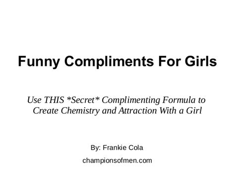 Top 7 Best Compliments For by Compliments For Use This Secret