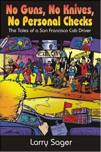 No Background Check For Guns No Guns No Knives No Personal Checks The Tales Of A San Francisco Cab Driver By