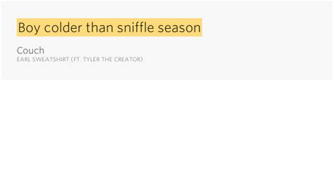 earl sweatshirt couch lyrics boy colder than sniffle season couch by earl sweatshirt