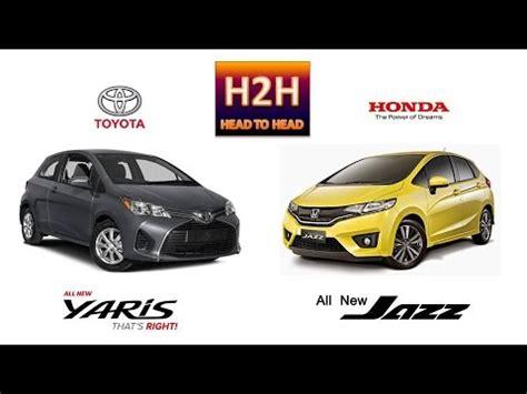 h2h #9 new toyota yaris vs all new honda jazz youtube
