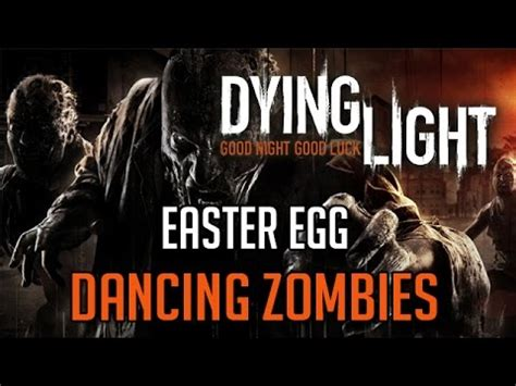 tutorial dance zombie dying light easter eggs dancing zombies location