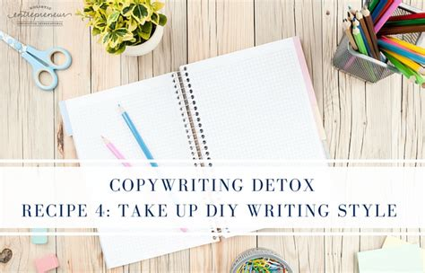 copywriting detox recipe 4 take up diy writing style