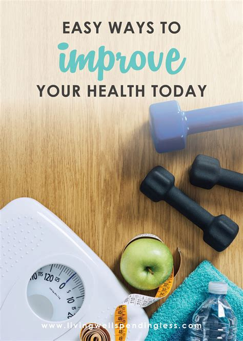 Ways To Improve Your Health Today by Living Well Spending Less 174 Practical Solutions For