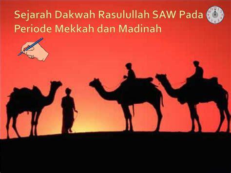 Sejarah Dakwah ppt sejarah dakwah rasulullah saw pada periode mekkah