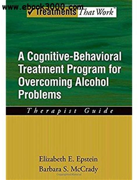 cognitive behavioral therapy a psychologist s guide to overcoming depression anxiety intrusive thought patterns effective techniques for rewiring your brain psychotherapy volume 2 books a cognitive behavioral treatment program for overcoming