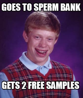 2 Picture Meme Creator - meme creator goes to sperm bank gets 2 free sles meme