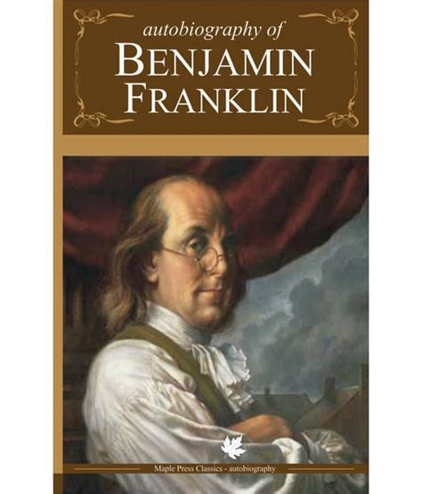 benjamin franklin biography buy autobiography of benjamin franklin paperback buy