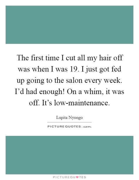 To My Hair This Was The First Time That I Ve Added Cornrows To My Hair | salon quotes salon sayings salon picture quotes