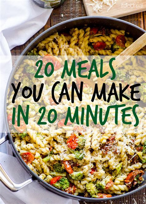 here are 20 meals you can make in 20 minutes meals dinners and easy meals