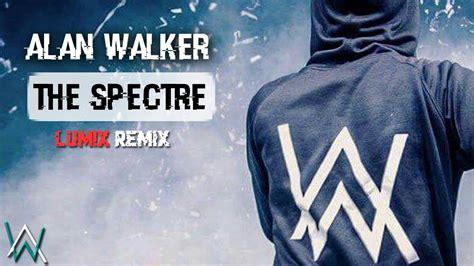 alan walker spectre remix alan walker the spectre lum x remix youtube